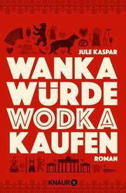 wanka_wuerde_wodka_kaufen.jpg